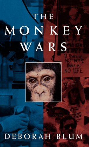 Deborah Blum The Monkey Wars