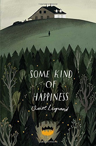 Claire Legrand Some Kind Of Happiness