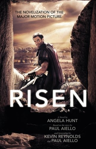 Angela Hunt Risen The Novelization Of The Major Motion Picture