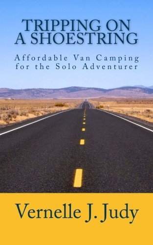 Vernelle J. Judy Tripping On A Shoestring Affordable Van Camping For The Solo Adventurer