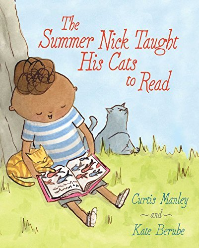 Curtis Manley The Summer Nick Taught His Cats To Read
