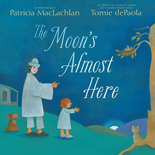 Patricia Maclachlan The Moon's Almost Here