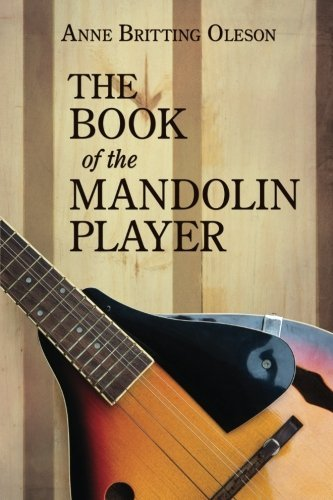 Anne Britting Oleson The Book Of The Mandolin Player