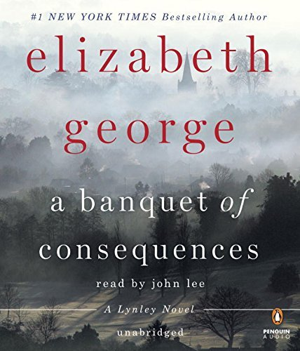 Elizabeth George A Banquet Of Consequences A Lynley Novel