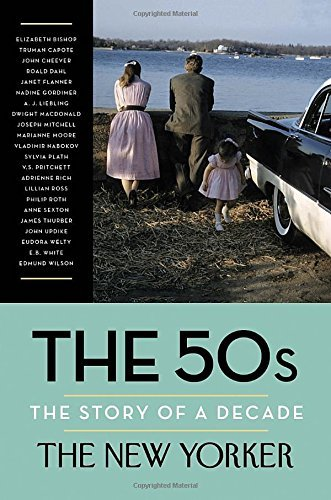 The New Yorker Magazine The 50s The Story Of A Decade