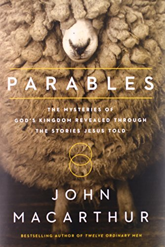 John F. Macarthur Parables The Mysteries Of God's Kingdom Revealed Through T