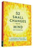 Brett Blumenthal 52 Small Changes For The Mind Improve Memory * Minimize Stress * Increase Produ