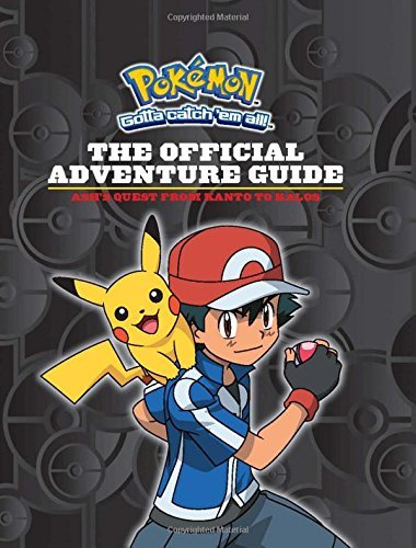 Simcha Whitehill The Official Adventure Guide Ash's Quest From Kanto To Kalos (pokemon)