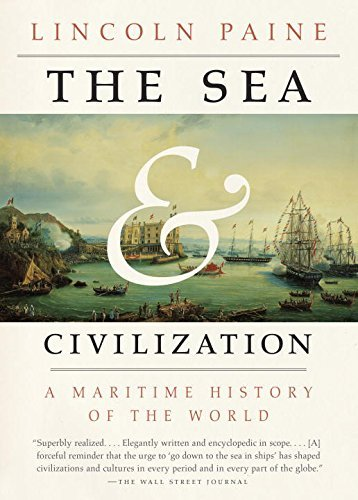 Lincoln Paine The Sea And Civilization A Maritime History Of The World
