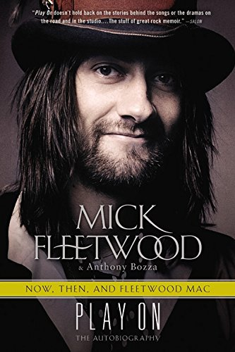 Mick Fleetwood Play On Now Then And Fleetwood Mac The Autobiography