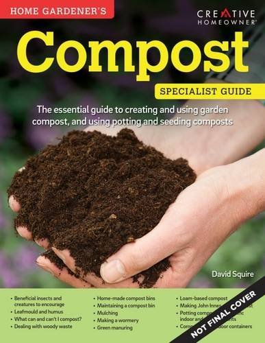 David Squire Home Gardener's Compost Making And Using Garden Potting And Seeding Com