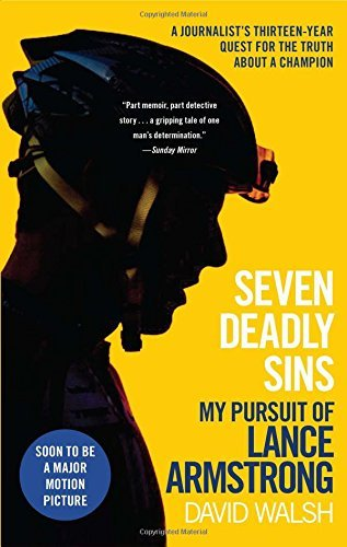 David Walsh Seven Deadly Sins My Pursuit Of Lance Armstrong