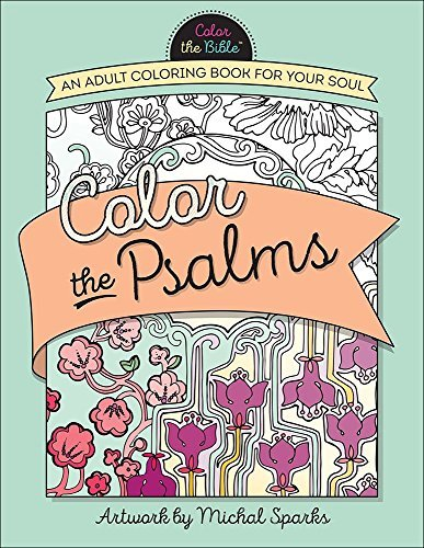 Michal Sparks Color The Psalms An Adult Coloring Book For Your Soul