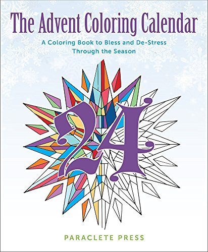 Paraclete Press The Advent Coloring Calendar A Coloring Book To Bless And De Stress Through Th