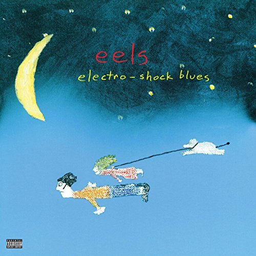 Eels Electro Shock Blues Explicit Version