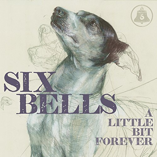 Six Bells Little Bit Forever