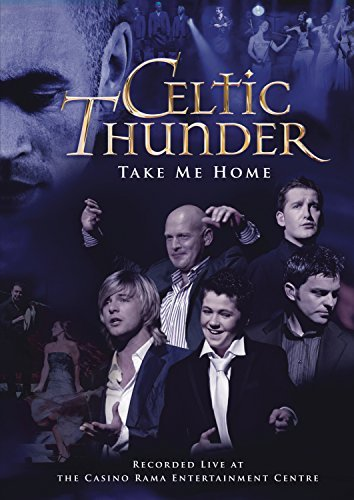 Celtic Thunder Take Me Home