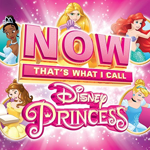 Various Artists Now That's What I Call Disney Princess Now Disney Princess