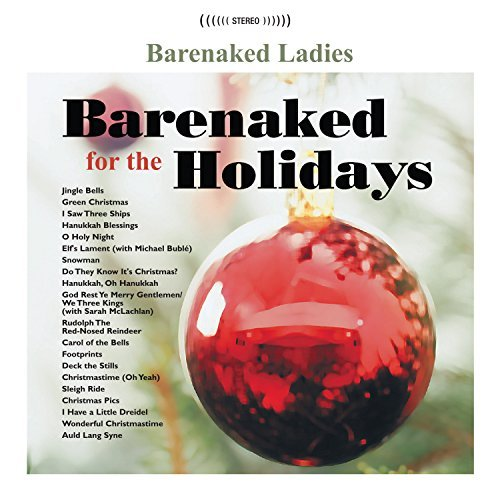 Barenaked Ladies Barenaked For The Holidays Barenaked For The Holidays