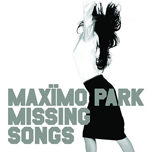 Maximo Park Missing Songs Missing Songs