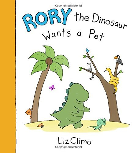 Liz Climo Rory The Dinosaur Wants A Pet