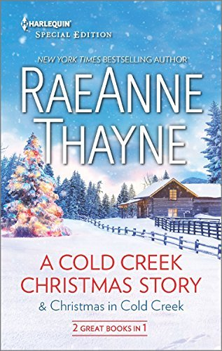 Raeanne Thayne A Cold Creek Christmas Story & Christmas In Cold C