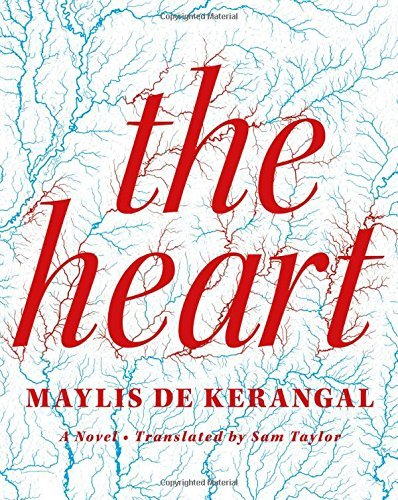 Maylis De Kerangal The Heart