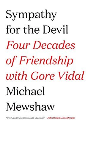 Michael Mewshaw Sympathy For The Devil Four Decades Of Friendship With Gore Vidal
