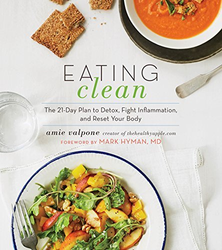 Amie Valpone Eating Clean The 21 Day Plan To Detox Fight Inflammation And