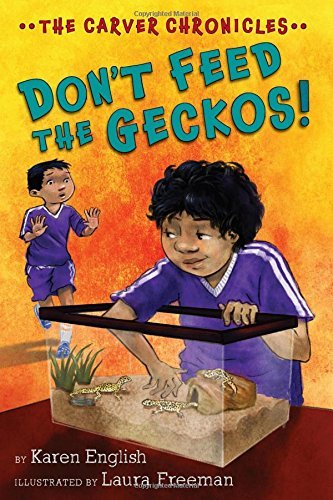 Karen English Don't Feed The Geckos! The Carver Chronicles Book Three