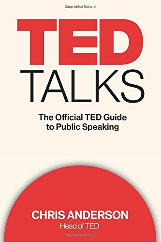 Chris Anderson Ted Talks The Official Ted Guide To Public Speaking