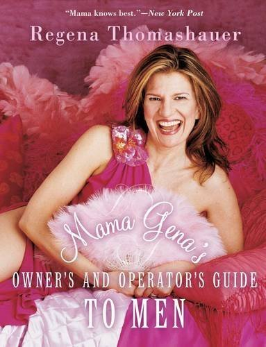 Regena Thomashauer Mama Gena's Owner's And Operator's Guide To Men