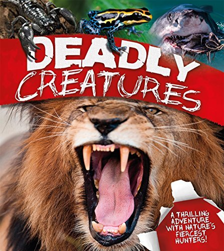 David Burnie Deadly Creatures A Thrilling Adventure With Nature's Fiercest Hunt