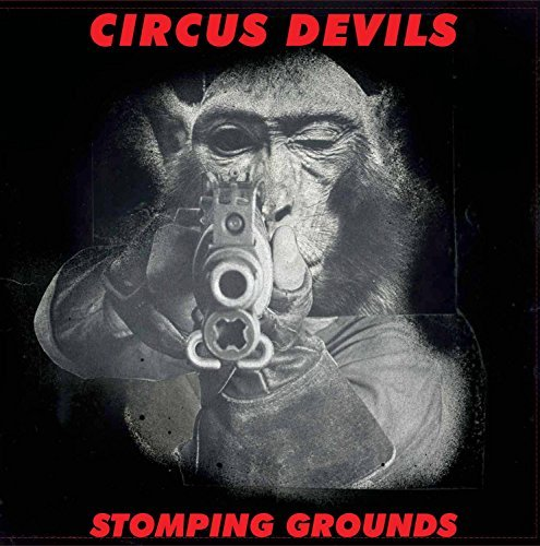 Circus Devils Stomping Grounds Lp