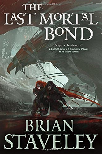 Brian Staveley The Last Mortal Bond Chronicle Of The Unhewn Throne Book Iii
