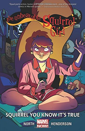 Ryan North The Unbeatable Squirrel Girl Vol. 2 Squirrel You Know It's True