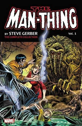 Steve Gerber Man Thing By Steve Gerber The Complete Collection Volume 1