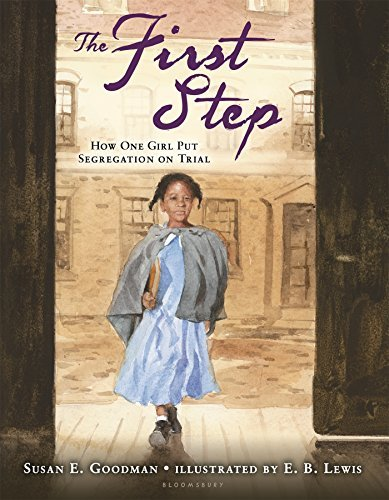 Susan E. Goodman The First Step How One Girl Put Segregation On Trial