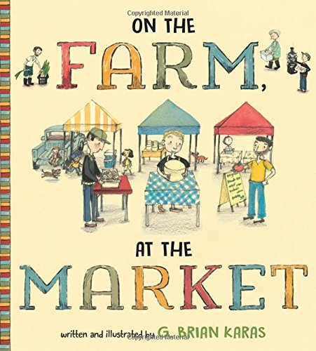 G. Brian Karas On The Farm At The Market