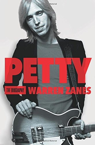 Warren Zanes Petty The Biography
