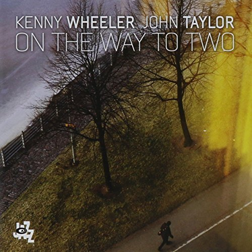 Wheeler Kenny & Taylor John On The Way To Two