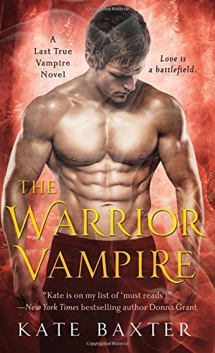Kate Baxter The Warrior Vampire A Last True Vampire Novel