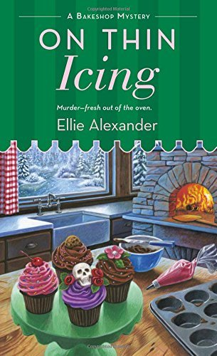 Ellie Alexander On Thin Icing A Bakeshop Mystery