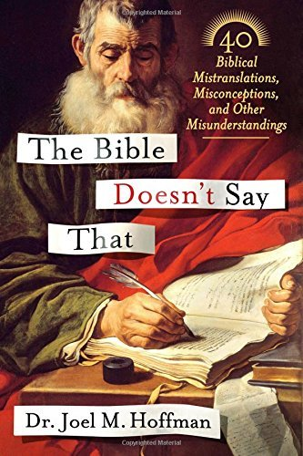 Joel M. Hoffman The Bible Doesn't Say That 40 Biblical Mistranslations Misconceptions And