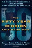 Edward Gross The Fifty Year Mission The Complete Uncensored Unauthorized Oral Histo
