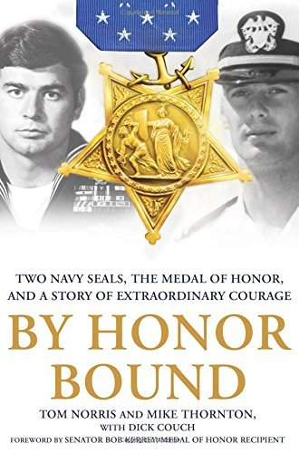 Tom Norris By Honor Bound Two Navy Seals The Medal Of Honor And A Story O