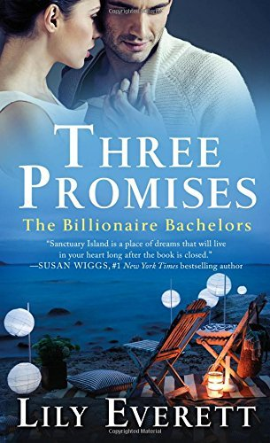 Lily Everett Three Promises The Billionaire Bachelors