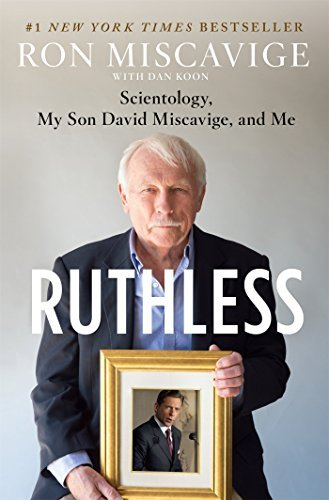 Ron Miscavige Ruthless Scientology My Son David Miscavige And Me