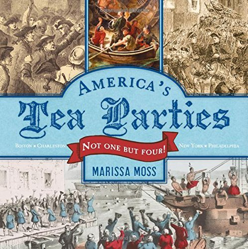 Marissa Moss America's Tea Parties Not One But Four! Boston Charleston New York P