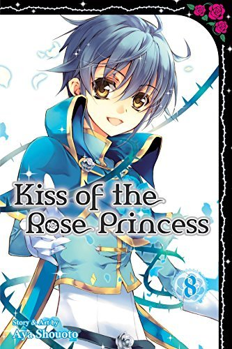 Aya Shouoto Kiss Of The Rose Princess Vol. 8